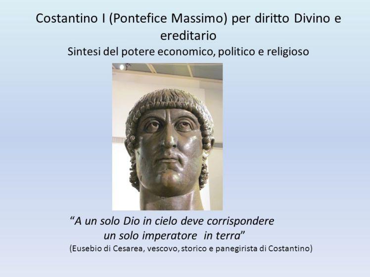 Costantino+I+(Pontefice+Massimo)+per+diritto+Divino+e+ereditario+Sintesi+del+potere+economico,+politico+e+religioso